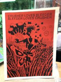 Crusher Loves Bleeder / Bleeder Loves Crusher