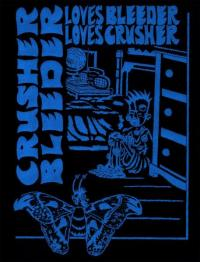 Crusher Loves Bleeder / Bleeder Loves Crusher #2