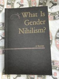 What Is Gender Nihilism: A Reader