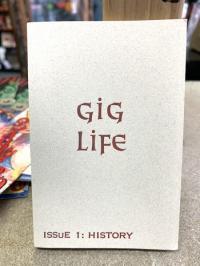 Gig Life #1 History
