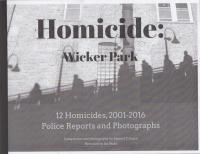 Homicide: Wicker Park 12 Murders, 2001-2016 Police Reports and Photographs