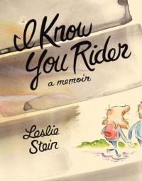 I Know You Rider: A Memoir