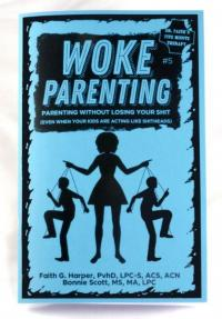 Woke Parenting #5: Parenting Without Losing Your Shit