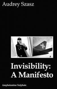 Invisibility a Manifesto