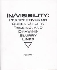 Invisibility Perspectives on Queer Utility Passing and Drawing Blurry Lines vol 1