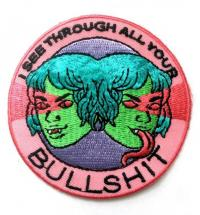 I See Through All Your Bullshit Embroidered Patch