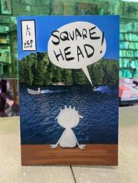 Square Head!