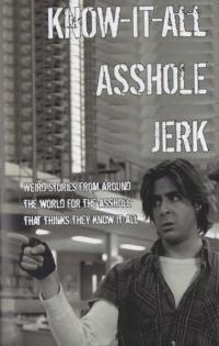 Know-It-All Asshole Jerk