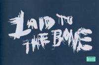 Laid to the Bone