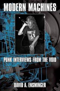 Modern Machines: Punk Interviews From the Void