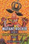 "Mutant Rocker The Art of Randy ""Biscuit"" Turner Volume 1"