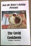 Now the Water's Boiling Presents: The Covid Cookbook: 19 Pandemic-Inspired Dishes