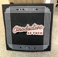 Productive as Fuck Enamel Pin