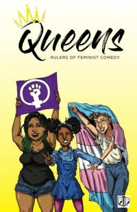 Queens: Rulers of Feminist Comedy