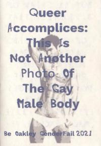 Queer Accomplices: This Is Not Another Photo of the Gay Male Body