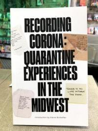 Recording Corona: A Recording of Quarantine Experiences in the Midwest