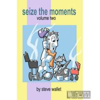 Seize the Moments Volume Two
