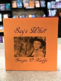Says Who Georgia O'Keeffe