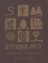 Symbology: An A to Z of Archetypes and Epiphanies