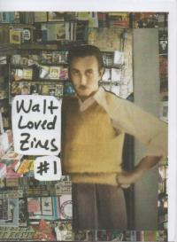 Walt Loved Zines #1