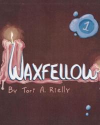Waxfellow #1