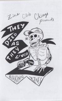 Zine Club Chicago Presents They Died As They Lived